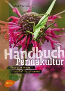 handbuch permaklutur klug planen und nachhaltig g rtnern. Black Bedroom Furniture Sets. Home Design Ideas